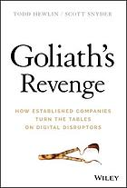 Goliath's revenge : how established companies turn the tables ondigital disruptors