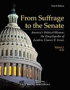 From suffrage to the Senate : America's political women : an encyclopedia of leaders, causes & issues