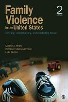 Family violence in the United States : defining, understanding and combating abuse