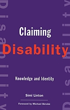 Claiming disability : knowledge and identity / Simi Linton ; forward by Michael Bérubé