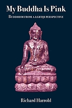 My Buddha is pink : Buddhism for the modern homosexual