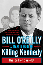 Killing Kennedy : the end of Camelot