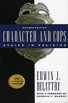 Character and cops : ethics in policing