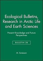 Research in Arctic life and earth sciences : present knowledge and future perspectives : proceedings of a symposium held 4-6 September, 1985, at Abisko, Sweden