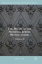 The myth of the medieval Jewish moneylender : Volume II