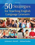 50 Strategies for Teaching English Language Learners.