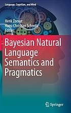 Bayesian natural language semantics and pragmatics