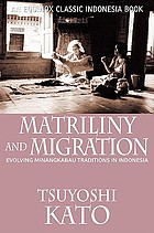 Matriliny and migration : evolving Minangkabau traditions in Indonesia
