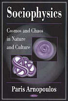 Sociophysics : cosmos and chaos in nature and culture