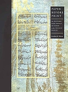 Paper before print : the history and impact of paper in the Islamic world