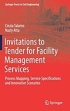 Invitations to tender for facility management services : process mapping, service specifications and innovative scenarios