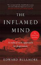 The Inflamed Mind : a radical new approach to depression.