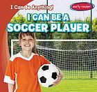I can be a soccer player