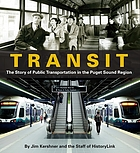 Transit : the story of public transportation in the Puget Sound Region