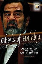 Ghosts of Halabja : Saddam Hussein and the Kurdish genocide
