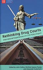 Rethinking Drug Courts : International Experiences of a US Policy Export