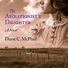 The abolitionist's daughter : a novel