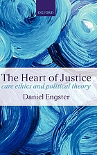 The heart of justice : a care ethics and political theory