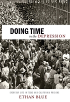 Doing time in the depression : everyday life in Texas and California prisons