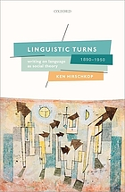 Linguistic turns, 1890-1950 writing on language as social theory