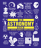 The astronomy book : big ideas simply explained.