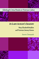 In Lady Audley's Shadow : Mary Elizabeth Braddon and Victorian Literary Genres