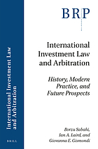 International investment law and arbitration : history, modern practice, and future prospects