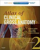 Atlas of clinical gross anatomy
