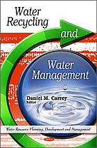 Water recycling and water management