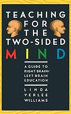 Teaching for the two-sided mind : a guide to right brain/left brain education