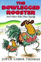 The bowlegged rooster and other tales that signify