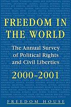 Freedom in the world : the annual survey of political rights & civil liberties, 2000-2001