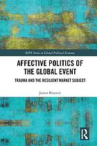 Affective politics of the global event : trauma and the resilient market subject