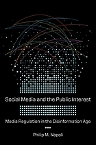 Social media and the public interest : media regulation in the disinformation age