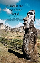 Island at the end of the world : the turbulent history of Easter Island