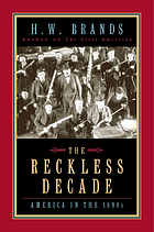 The reckless decade : America in the 1890s