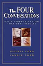 The four conversations : daily communication that gets results