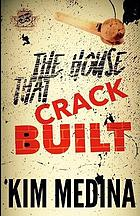 The house that crack built