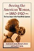 Seeing the American woman, 1880-1920 : the social... by  Katherine H Adams