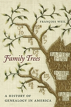 Family trees : a history of genealogy in America