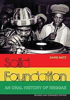 Solid foundation : an oral history of reggae