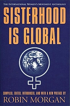 Sisterhood is global : the international women's movement anthology