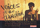 Voices of the transition : the politics, poetics and practices of social change in South Africa