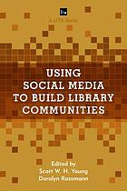 Using social media to build library communities : a LITA guide
