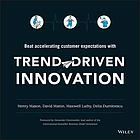 Beat accelerating customer expectations with Trend-driven innovation