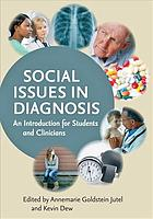 Social issues in diagnosis : an introduction for students and clinicians