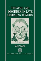 Theatre and disorder in late Georgian London / monograph.
