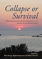 Collapse or survival : micro-dynamics of crisis and endurance in the ancient central Mediterranean