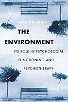 The environment : its role in psychosocial functioning and psychotherapy