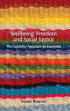 Wellbeing, freedom and social justice : the capability approach re-examined
